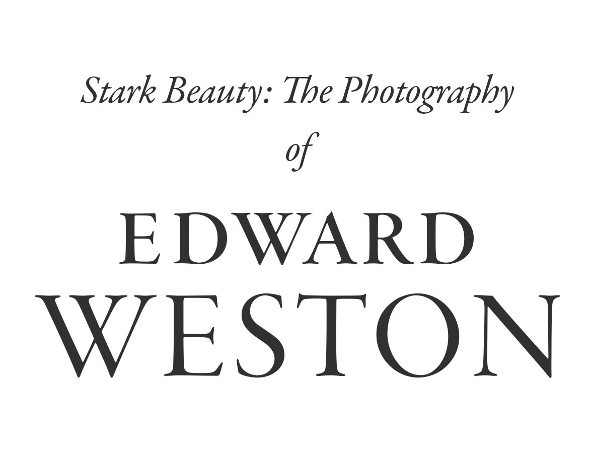 Stark Beauty: The Photography of Edward Weston Opening Lecture, presented by Jonathan Spaulding